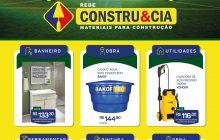 Especial publicitário: Seleção de ofertas na Constru&Cia de Santa Helena
