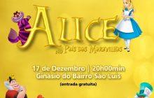 Espetáculo Alice no País das Maravilhas acontece hoje (17) em Santa Helena