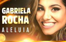 (Vídeo) Gabriela Rocha - Alelluia