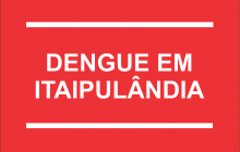Prefeitura de Itaipulândia vai ampliar a multa para quem não remover criadouro de mosquito da dengue